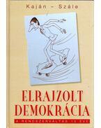 Elrajzolt demokrácia - Kaján Tibor, Szále László