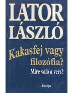 Kakasfej vagy filozófia? - Lator László