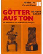 Götter aus Ton - Kalicz Nándor
