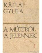 A múltból a jelennek - Kállai Gyula