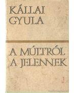 A múltról a jelennek - Kállai Gyula