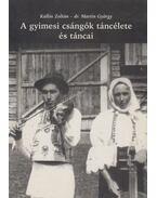 A gyimesi csángók táncélete és táncai - Kallós Zoltán, Martin György
