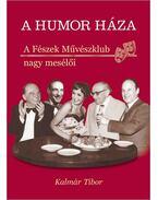 A humor háza - Kalmár Tibor