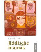 Jiddische mamák - Kalmár Tibor