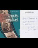 Legendás komédiások (Ungvári Tamásnak dedikált példány) - Kalmár Tibor