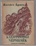 Kalotaszegi népmesék I-II. - Kovács Ágnes