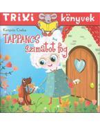 Tappancs szimatot fog - Trixi könyvek - Kampós Csaba