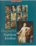 Magánélet Napóleon korában - Kantof-Dánzer Boris