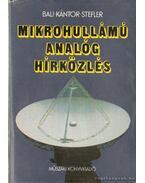 Mikrohullámú analóg hírközlés - Kántor Csaba, Stefler Sándor, Báli József