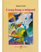 Cseng-bong a műgond (dedikált) - Kántor Zsolt