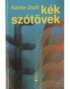 Kék szótövek - Kántor Zsolt