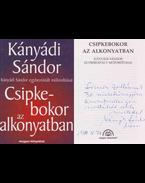 Csipkebokor az alkonyatban (dedikált) - Kányádi Sándor