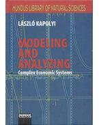 Modeling and Analyzing Complex Economic Systems - Kapolyi László