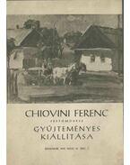 Chiovini Ferenc festőművész gyűjteményes kiállítása - Kaposvári Gyula