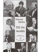500 óra nevetés - Kaposy Miklós