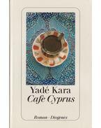 Café Cyprus - KARA, YADÉ