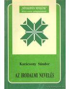 Az irodalmi nevelés - Karácsony Sándor