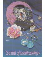Családi ajándékoskönyv - Karádi Ilona