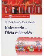 Koleszterin - Diéta és kezelés - Karádi István, Palik Éva