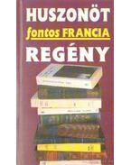 Huszonöt fontos francia regény - Karafiáth Judit (szerk.)