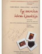 Egy szerelem három éjszakája (Dedikált) - Karafiáth Orsolya, Szebeni András