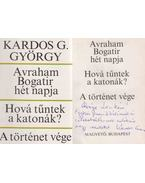 Avraham Bogatir hét napja / Hová tűntek a katonák? / A történet vége (dedikált) - Kardos G. György