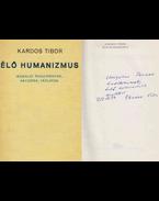 Élő humanizmus (dedikált) - Kardos Tibor