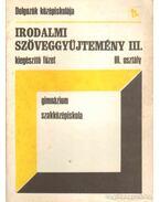 Irodalmi szöveggyűjtemény III. - Kardosné Szőgyi Szilvia