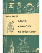 Aranykagylótól az éjféli napig - Karel Capek