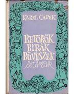 Betörők, bírák, bűvészek és társaik - Karel Capek