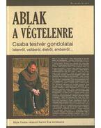 Ablak a végtelenre (dedikált) - Karikó Éva, Böjte Csaba