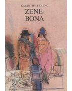 Zenebona - Karinthy Ferenc