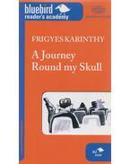 A Journey Round My Skull - Karinthy Frigyes