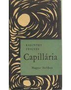 Capillária - Karinthy Frigyes