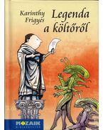 Legenda a költőről - Karinthy Frigyes