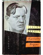 Karinthy Frigyes - Szalay Károly