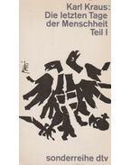 Die letzten Tage der Menschheit: Teil I. - Karl Kraus