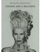 Visions and A Decision - Karl Lagerfeld, Amanda Harlech