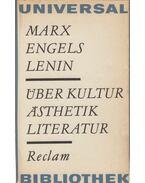 Über Kultur, Ästhetik, Literatur - Karl Marx, Friedrich Engels, Lenin, Vlagyimir Iljics