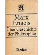 Über Geschichte der Philosophie - Karl Marx, Friedrich Engels