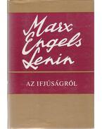 Az ifjúságról - Karl Marx, Friedrich Engels, V. I. Lenin