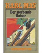 Der sterbende Kaiser - Karl May