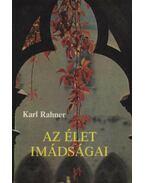Az élet imádságai - Karl Rahner