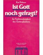 Ist Gott noch gefragt? - Karl Rahner