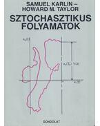 Sztochasztikus folyamatok - Karlin, Samuel, Taylor, Howard M.