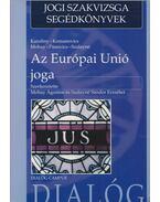 Az Európai Unió joga - Karoliny Eszter, Komanovics Adrienne, Mohai Ágoston, Pánovics Attila, Szalayné Sándor Erzsébet