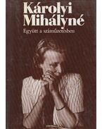 Együtt a száműzetésben - Károlyi Mihályné