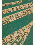 Számjeltávirat valamennyi magyar királyi követségnek - Karsai Elek