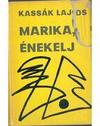Marika, énekelj! / Egy kutya emlékiratai - Kassák Lajos