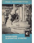 Gyógyszeralapanyag gyártás - Kasszán Béla
